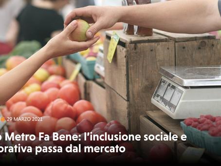 Top Metro Fa Bene: l'inclusione sociale e lavorativa passa dal mercato