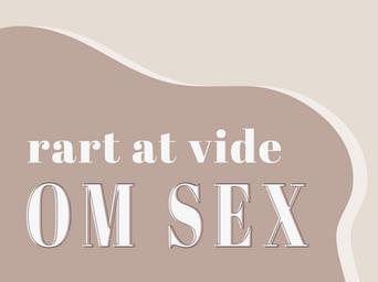 Hvad ville du ønske du vidste om sex før første gang?