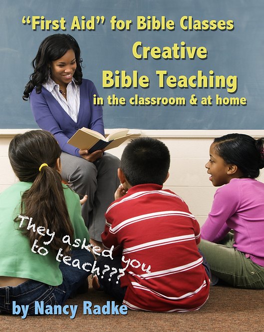 """First Aid"" for Bible Classes, Creative Bible Teaching In The Classroom & Home"