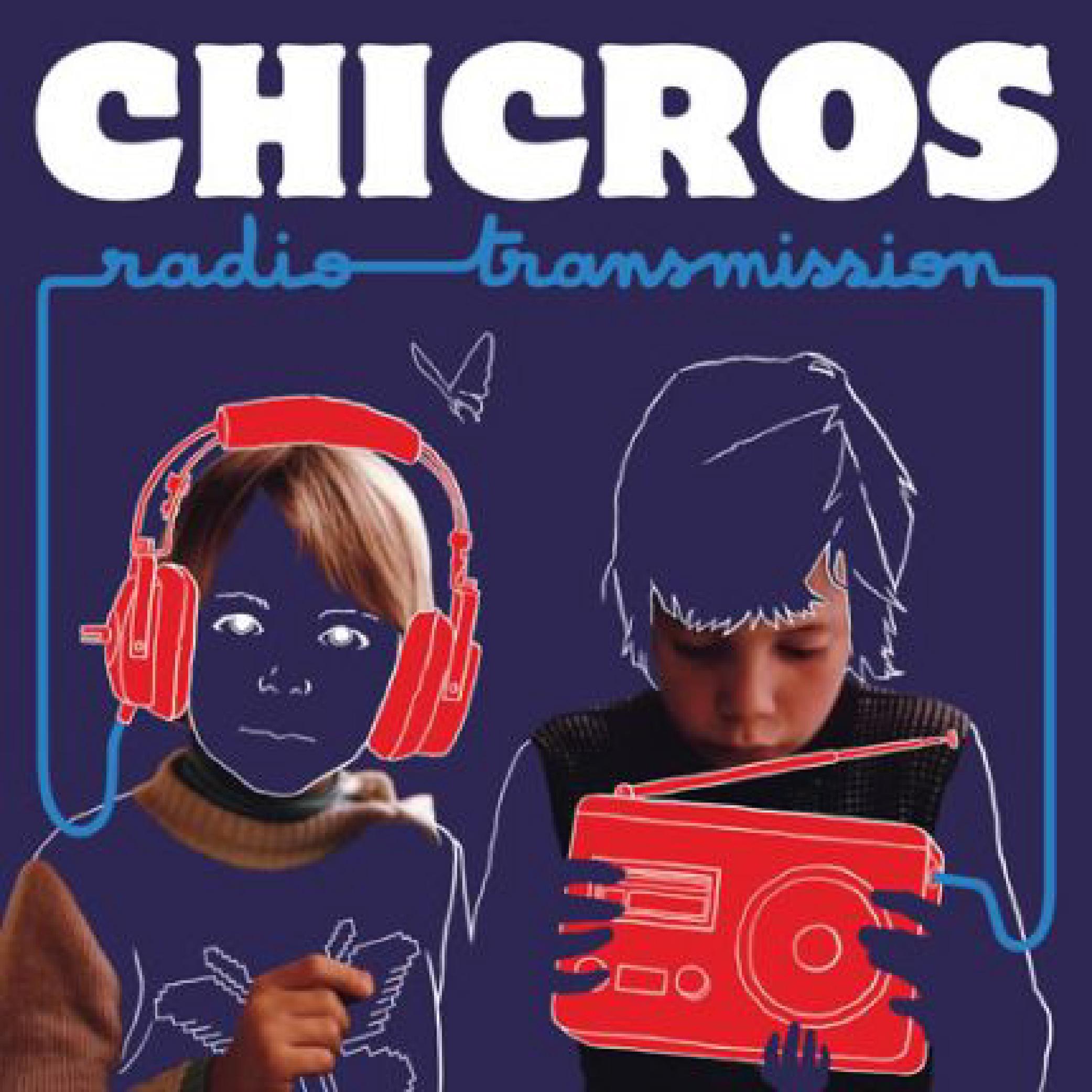 Chicros - Radio Transmission