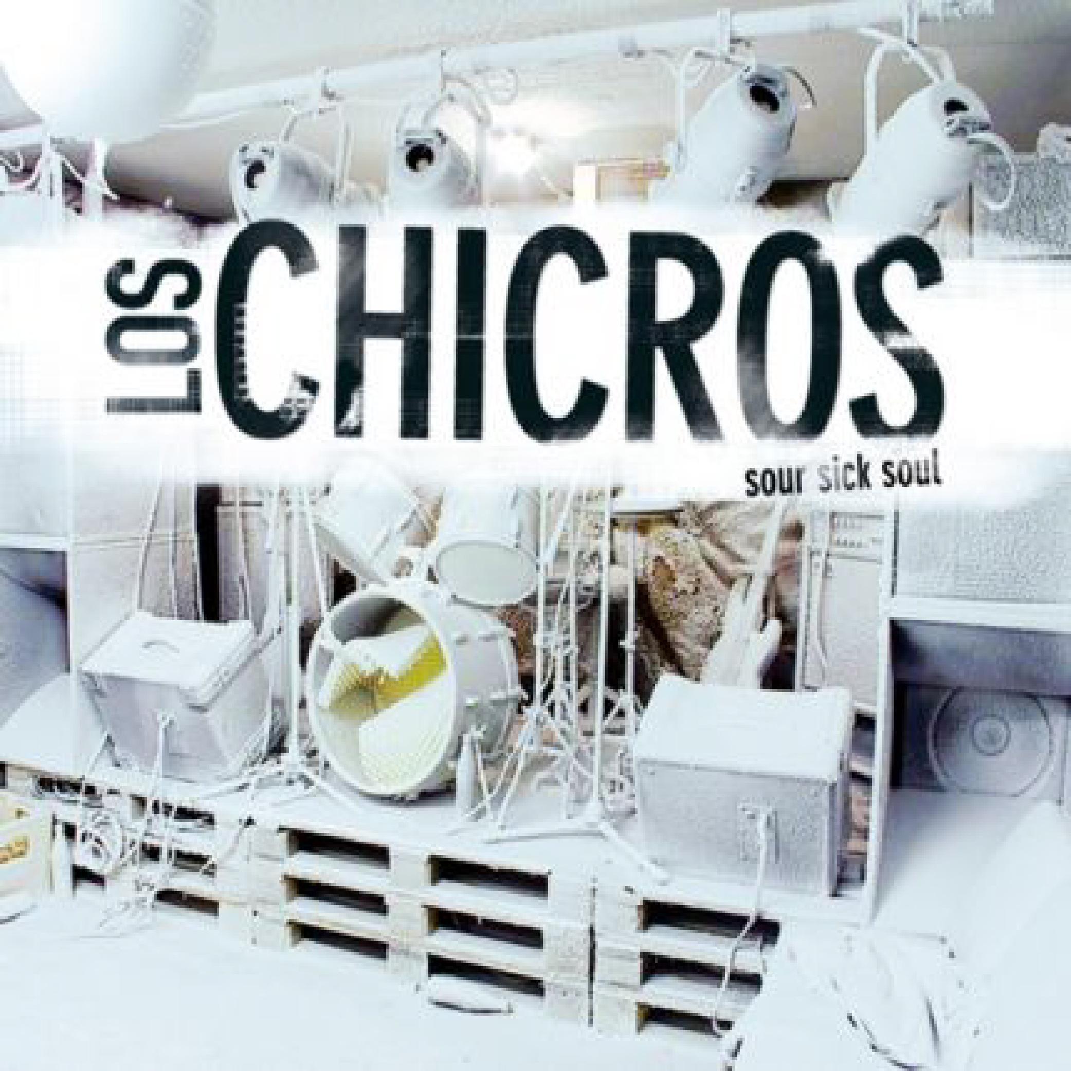 Los Chicros - Sour Sick Soul