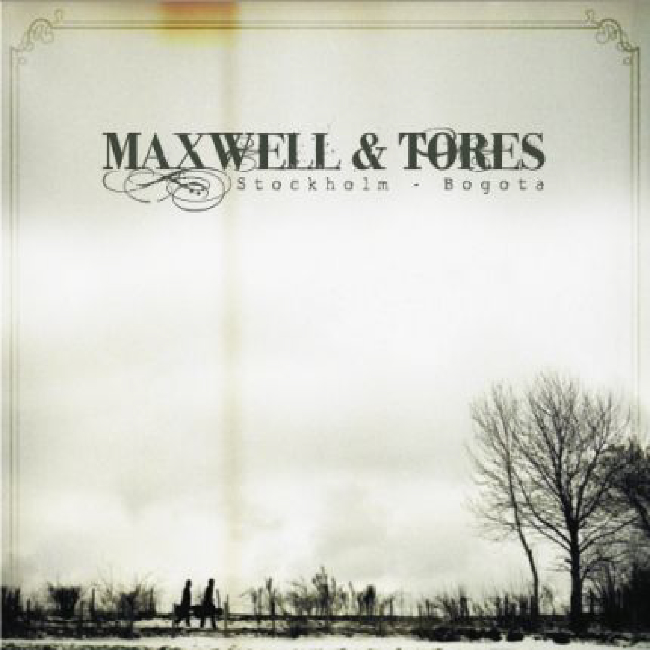 Maxwell & Tores - Stockholm Bogota