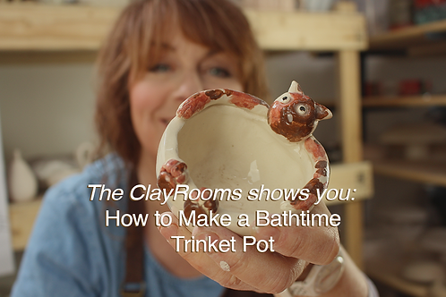 The ClayRooms shows you: How to Make a Bathtime Trinket Pot