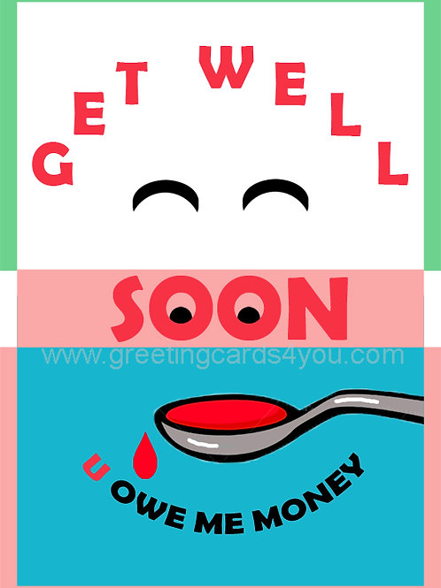 5720190039 - Get well soon - you owe me money