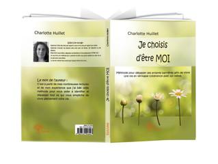 Je choisis d'être moi! de Charlotte Huillet.
