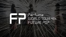 Perfume / WORLD TOUR 4th