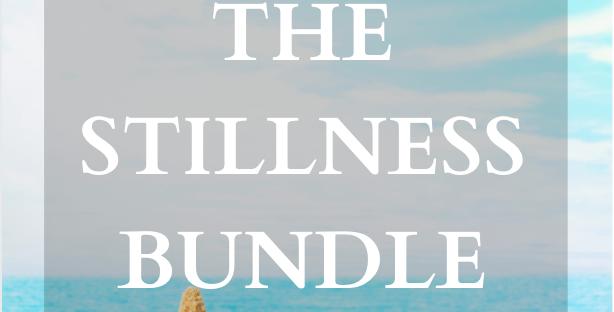 Stillness (Anxiety-Release) Bundle