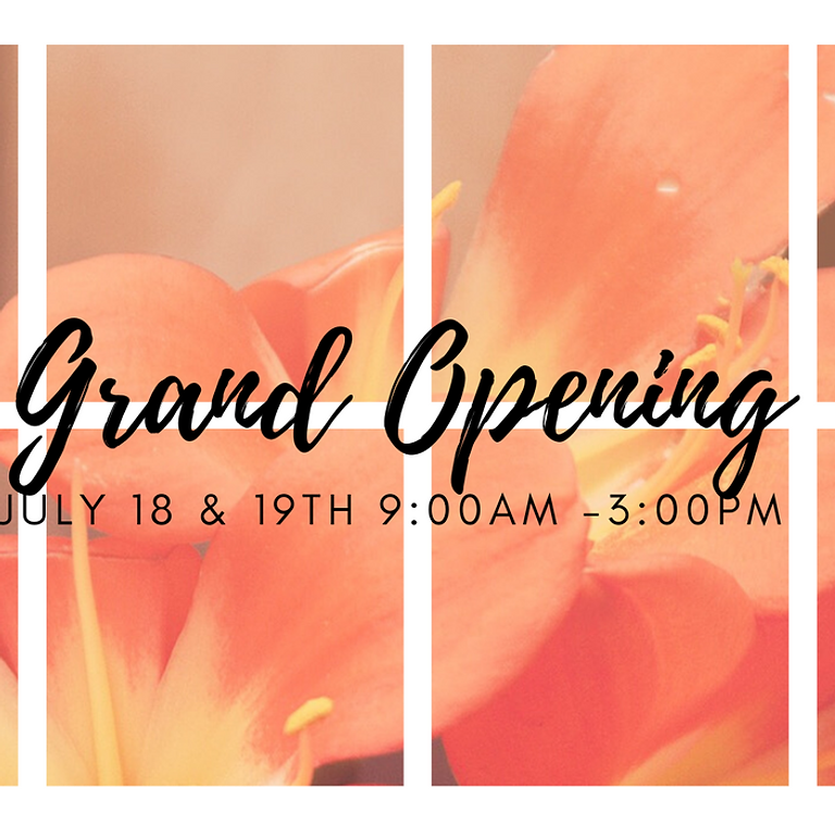 Grand Opening July 18th and 19th 9:00-3:00 (1)