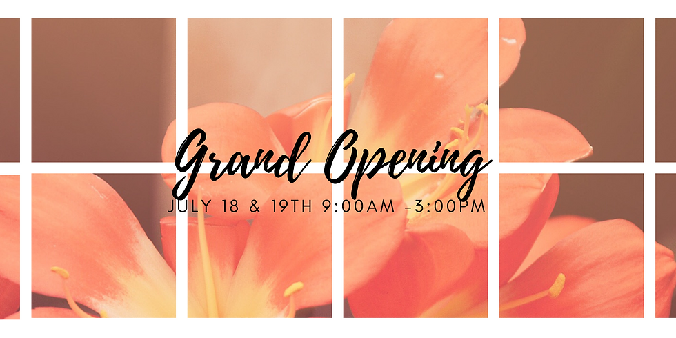 Grand Opening July 18th and 19th 9:00-3:00