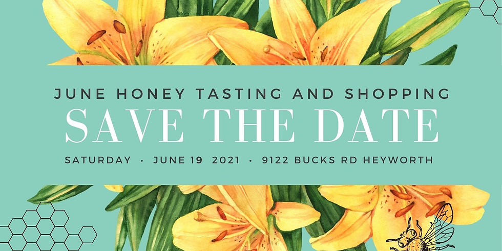 June 19th Honey Tasting and Shopping