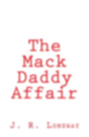 the mack daddy affair book, amazon best seller, new york times best seller, jr lonsway,john r lonsway,jr lonsway books,john r lonsway novels, jr lonsway novels,books by tom clancy,books new,books on fiction,clancy,clancy thomas