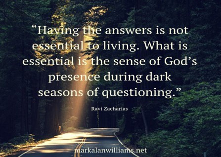Having The Answers Is Not Essential To Living. What Is Essential Is…