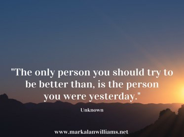 The Only Person You Should Try To Be Better Than,