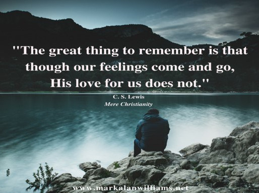 The Great Thing To Remember Is That Though Our Feelings Come And Go,