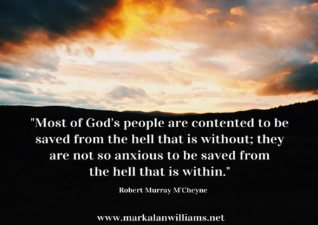 Most Of God's People Are Contented To Be Saved From The Hell That Is Without;