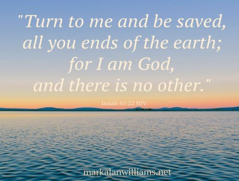 Turn To Me And Be Saved, All You Ends Of The Earth;