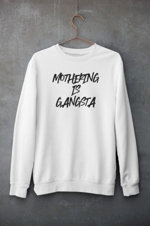 Mothering Is Gangsta Sweater