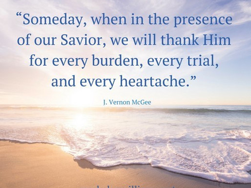 Someday, When In The Presence Of Our Savior, We Will Thank Him
