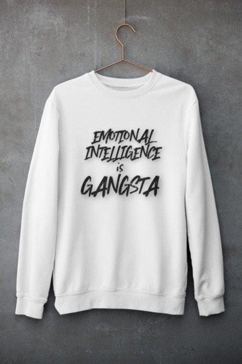 Emotional Intelligence Is Gangsta Sweater