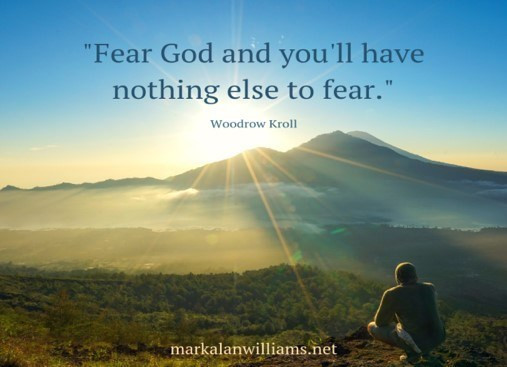 Fear God And You'll Have Nothing Else To Fear.