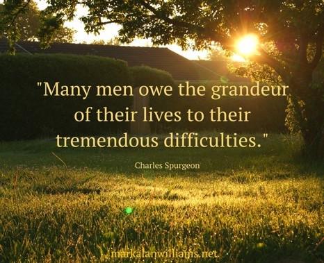 Many Men Owe The Grandeur Of Their Lives…