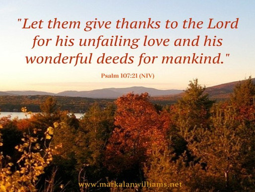 Let Them Give Thanks To The Lord For His Unfailing Love…