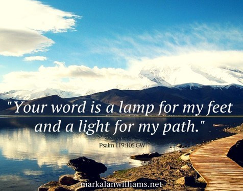 Your Word Is A Lamp For My Feet And A Light For My Path -Psalm 119:105