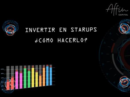 INVERTIR EN STARUPS. CÓMO HACERLO Y CON QUIÉN HACERLO.
