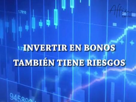 INVERTIR EN BONOS TAMBIÉN TIENE RIESGOS