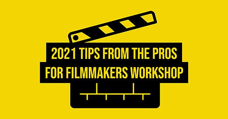 2021 Tips From the Pros for Filmmakers