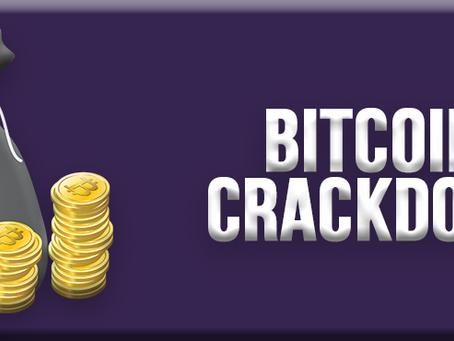 Bitcoin Crackdown