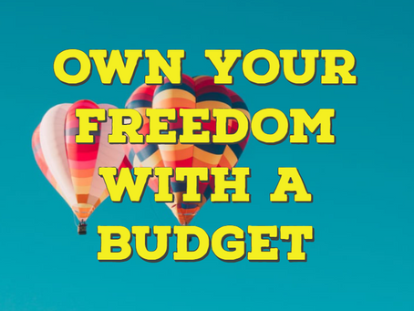 Own Your Freedom with a Budget
