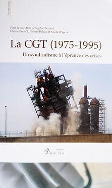 La_CGT_1975-1995_un_syndicalisme_à_l_ep