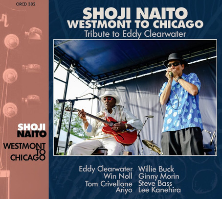 Shoji Naito - Westmont to Chicago: Tribute to Eddy Clearwater