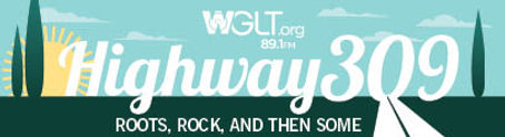 WGLT-highway- 309-banner_410.jpg