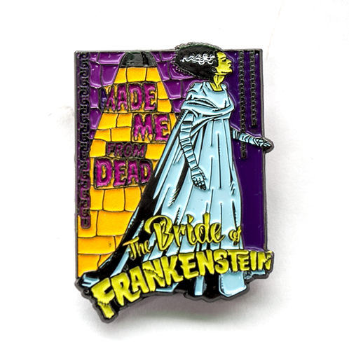 Rock Rebel Made Me From Dead - The Bride of Frankenstein Enamel Pin