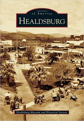 HEALDSBURG:  Images of America  $31.95 hardcover 9781531616724