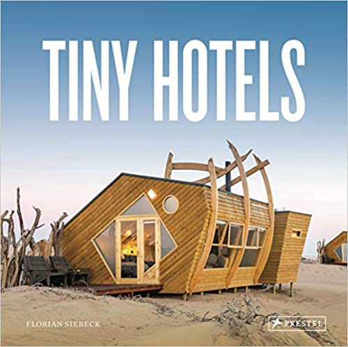 TINY HOTELS by Florian Stebeck $25.00 hardcover 9783791386720