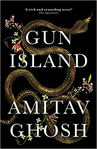 GUN ISLAND by Amitav Ghosh  $17.00 paperback 9781250757937