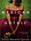 MEXICAN GOTHIC by Silvia Moreno Garcia  $17.00 paperback 9780525620808