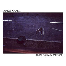 THIS DREAM OF YOU by Diana Krall