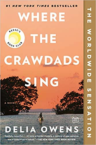WHERE THE CRAWDAD'S SING by Delia Owens  $18.00 paperback 9780735219106