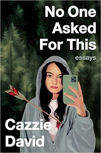 NO ONE ASKED FOR THIS by Cazzie David  $17.99 paperback 9780358197027