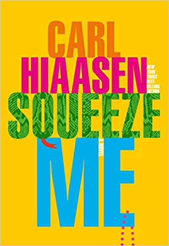 SQUEEZE ME by Carl Hiaasen $28.95 hardcover 9781524733452