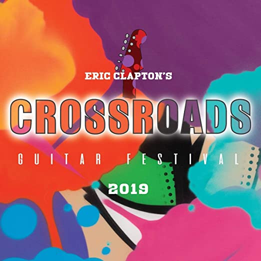 ERIC CLAPTON'S CROSSROADS GUITAR FESTIVAL