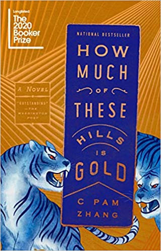 HOW MUCH OF THESE HILLS IS GOLD by C Pam Zhang  $16.00 paperback 9780525537212