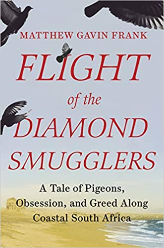 FLIGHT OF THE DIAMOND SMUGGLERS by Matthew Gavin Frank  $25.95 hardcover 9781631496028