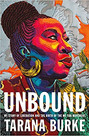 UNBOUND by Tarana Burke  $28.99 hardcover 9781250621733