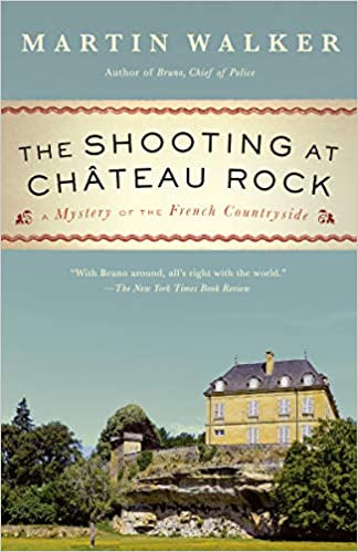 THE SHOOTING AT CHATEAU ROCK by Martin Walker  $16.95 paperback 9780525567066