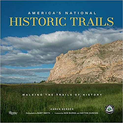 AMERICA'S NATIONAL HISTORIC TRAILS by Karen Berger  $55.00 hardcover 9780847868858